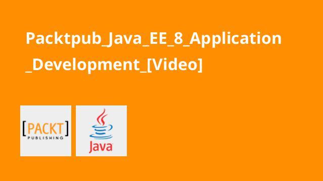 آموزش توسعه اپلیکیشنJava EE 8
